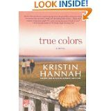 """Read """"True Colors A Novel"""" by Kristin Hannah available from Rakuten Kobo. True Colors is New York Times bestselling author Kristin Hannah's most provocative, compelling, and heart-wrenching stor. I Love Books, Great Books, Books To Read, My Books, Amazing Books, Kristen Hannah, Thing 1, Lucci, The Ranch"""