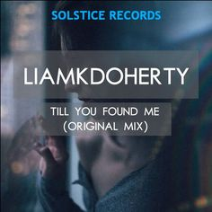 LiamKDoherty - Till You Found Me - http://minimalistica.biz/house/liamkdoherty-till-found/