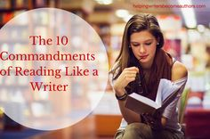 Want to experience an insanely powerful approach to reading? Here are the ten commandments of reading like a writer.