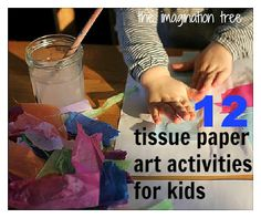 Great ideas for all of the Mom's out there! 12 Tissue Paper Art Activities for Kids by Imagination Tree