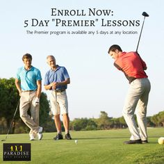 "Check out our 5 Day ""Premier"" golf lesson. The Premier program is available any 5 days at any location. Register today! http://www.paradisegolf.net/programs/5_day_premier"
