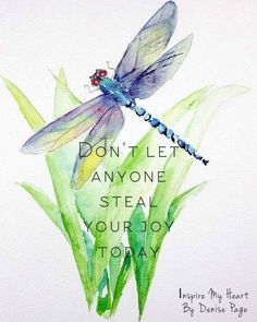 Dragonfly watercolor painting with quote, Don't let anyone steal your joy today.