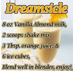 Dreamsicle  Order your Vi-shake mix at www.healthyinky.com
