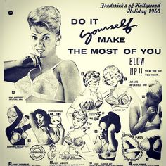 Blow up bra. 1960 ***  I really don't remember these but obviously they were available. I never shopped Fredericks of Hollywood; oh darn, look what I missed!  Lmao