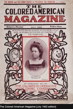 The Colored American Magazine - part of a growing tradition of African American publications that predated the modern Civil Rights movement.