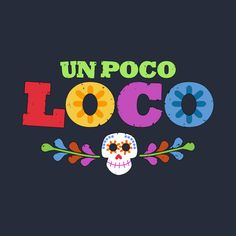 UN POCO LOCO 4th Birthday Parties, 3rd Birthday, Birthday Shirts, Movie Party, Party Time, Day Of The Dead Party, Festa Toy Story, Mexican Party, Fiesta Party