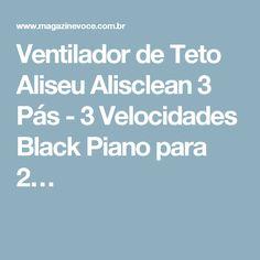 Ventilador de Teto Aliseu Alisclean 3 Pás - 3 Velocidades Black Piano para 2…