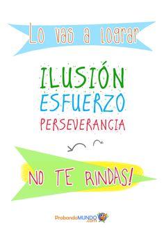 Ilusión, esfuerzo y perseverancia, ¡No te rindas, lo vas a lograr! #optimismo #feliz #frases