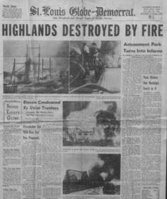 The Highlands 1963 Fire - I never knew what closed this wonderful amusement park down. We used to go here for grade school picnics