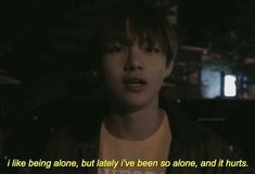 Even when I'm with others, I feel alone. There's no way to feel there with someone for me. There's a person there but it feels as if I'm alone… Bts Lyrics Quotes, Bts Qoutes, Mood Quotes, True Quotes, I Like Being Alone, Bts Texts, Quote Aesthetic, It Hurts, Just For You