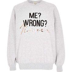 Grey never wrong foil print sweatshirt €33.00