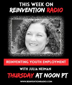 DON'T MISS TODAY'S SHOW at 12pm PST with guest Julia Neiman, Youth Entrepreneurship Coach, on ending youth unemployment worldwide through an international network of coaches, life skills professionals and educators who train leaders and transform teens into profitable business owners over a few short months. TUNE IN LIVE: http://reinventionradio.com/ #youthentrepreneurship #teenbusinessowners #teenentrepreneurs #endyouthunemployment #ReinventionRadio #trainingleaders #lifeskills #julianeiman…