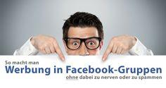 So machst Du Werbung in Facebook-Gruppen ohne zu nerven!