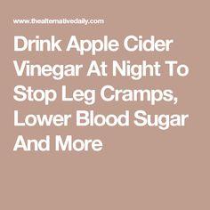 Drink Apple Cider Vinegar At Night To Stop Leg Cramps, Lower Blood Sugar And Apple Cider Uses, Apple Cider Vinegar Remedies, Apple Cider Vinegar Benefits, Tofu, Cider Vinegar Weightloss, Cramp Remedies, Leg Cramps, Low Blood Sugar, Sugar Detox