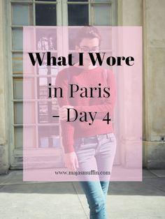What I Wore in Paris- day 4, Maja's Muffin blog