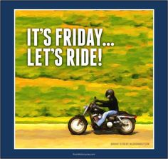 Let's ride its Friday quotes quote friday motorcycle days of the week guy quotes