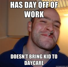 fb302dced1385ddb6f53f9ff4ed57015 whats up what s excessive required hand washing daycare memes pinterest memes,Childcare Meme