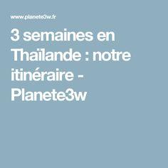 3 semaines en Thaïlande : notre itinéraire - Planete3w