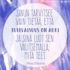 """Kohtaloa ei ole - me teemme sen itse! Pretty Words, Pema Chodron, Law Of Attraction, Counseling, Positive Quotes, Qoutes, Buddha, Life Hacks, Grateful"