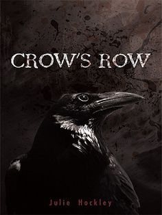 Crow's Row...this one is going to stick with me for a long time.