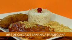 BIFE DE CASCA DE BANANA A PARMEGIANA