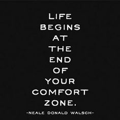 funny thing about comfort zones.... staying in them tends to make folks miserable. what's comforting about that?!