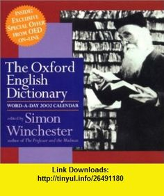 Oxford English Dictionary Word-A-Day 2002 Calendar (9780060935177) Simon Winchester , ISBN-10: 0060935170  , ISBN-13: 978-0060935177 ,  , tutorials , pdf , ebook , torrent , downloads , rapidshare , filesonic , hotfile , megaupload , fileserve