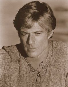 Robert Redford......I think he was one of the most attractive (pretty) men ever.