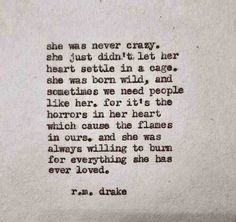 Image via We Heart It https://weheartit.com/entry/148681504 #beautiful #born #burn #cage #crazy #Dream #dreamer #flames #free #freedom #girl #heart #her #love #need #passion #quotes #settle #she #wild #woman