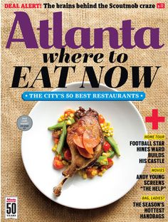 50 Best Restaurants - Features - Atlanta Magazine. I want to go to all the places on this list this year that I haven't been to yet!