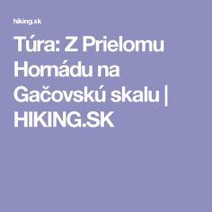 Túra: Z Prielomu Hornádu na Gačovskú skalu | HIKING.SK