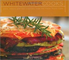 Whitewater Cooks: Pure, Simple and REal Creations from the Fresh Tracks Cafe: Shelly Adams: 9781552858714: Books - Amazon.ca