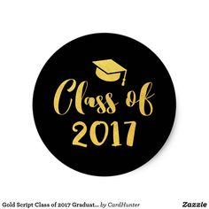 Shop Class of 2017 Gold Script Circle Graduation Favor Classic Round Sticker created by CardHunter. Personalize it with photos & text or purchase as is! Graduation Party Supplies, Graduation Cards, Graduation Announcements, Stickers Online, Round Stickers, Script Lettering, Tool Design, Custom Stickers, Favors