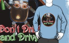 Don't drink and drive from Valxart.com  by Valxart Click to see Valxart on redbubble.com/people/valxart