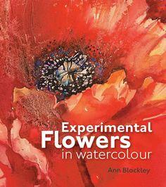 Ann Blockley Artist | Experimental Flowers in Watercolour eBook