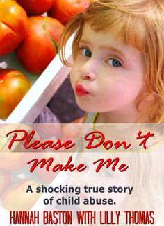 Two siblings trapped in a world of abuse. A devastating betrayal. $2.99 on Amazon http://amzn.to/28Mg3K3 #hannahbaston #pleasedontmakeme #author #childabusememoir