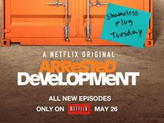 SHAMELESS PLUG TUESDAY: COME ON! (ARRESTED DEVELOPMENT SEASON 4)  Is this a lazy cop out for a blog post? Yes.