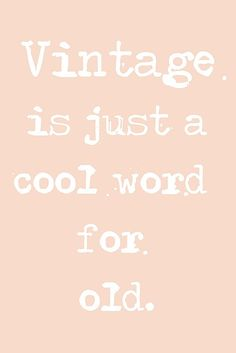Vintage is so over-used. :)