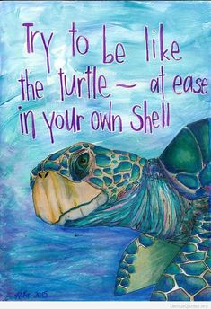 mixed media art journal page using alcohol markers, spectrum noir pencils and paints. love the spectrum noir turtle digi stamp! ~Turtle medicine for grounding. Life Quotes Love, Great Quotes, Quotes To Live By, Me Quotes, Motivational Quotes, Inspirational Quotes, Funny Family Quotes, Funny Quotes, Mantra