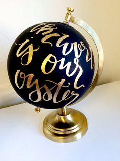 Custom quote globe- hand painted globe, quote on globe, painted globe, hand lettered globe, gold globe, black and gold globe, wedding decor