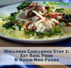Wellness Challenge Step One Eat Real Food and Avoid Processed Foods The Importance Eating of Real Food