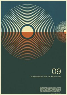 i like how they made this poster for astronomy. the continuing circles, see like sound waves, resonating through space. great choice of color also, the darkness of the background give contrast to the the circles, and the the line cutting across the circles at the middle.