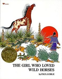 The Girl Who Loved Wild Horses  by: Paul Goble. My favorite book when I was little!