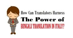 How Can #Translators Harness The Power of #BengaliTranslation in Italy?   #bengali #translation #business