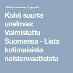 Kohti suurta unelmaa: Valmistettu Suomessa - Lista kotimaisista naistenvaatteista
