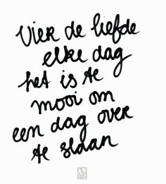 Vier de liefde elke dag ❥ Fun Words To Say, Some Words, Words Quotes, Me Quotes, Sayings, Dutch Words, Dutch Quotes, Quotes About Everything, Special Words