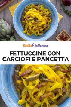 FETTUCCINE CON CARCIOFI E PANCETTA: un primo piatto davvero saporito. La ruvidezza della pasta, l'amarognolo dei carciofi e la sapidità della pancetta sono esaltati dallo zafferano, che conferisce anche una stupenda sfumatura ambrata al piatto. #fettuccine #pasta #uovo #fresh #carciofi #pancetta #egg #artichokes #artichoke #bacon #primo #piatto #italian #food #easy #recipe #ricetta #facile #veloce #giallozafferano [Easy italian fresh pasta fettuccine with artichoke and bacon recipe]