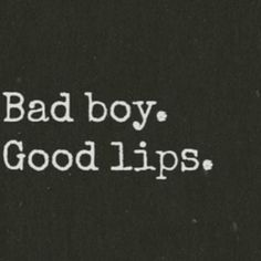 love Zayn Malik girls boys Black and White sexy quotes true story kiss frases lips amor guy yeah bad boys pareja patch cipriano good lips The Words, Bad Boy Quotes, Under Your Spell, Bad Boy Aesthetic, Demon Aesthetic, Mood Quotes, Smile Quotes, Positive Quotes, Lips Quotes