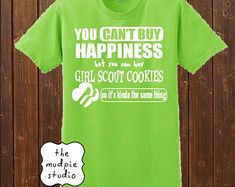 You Can't Buy Happiness, but you can buy Girl Scout… … Girl Scout Cookie Shirt! You Can't Buy Happiness, but you can buy Girl Scout… – Girl Scouts – Buy Girl Scout Cookies, Girl Scout Cookie Image, Girl Scout Cookie Sales, Girl Scout Cookies Recipes, Brownie Girl Scouts, Girl Scout Leader, Girl Scout Troop, Cub Scouts, Girl Scout Daisy Activities