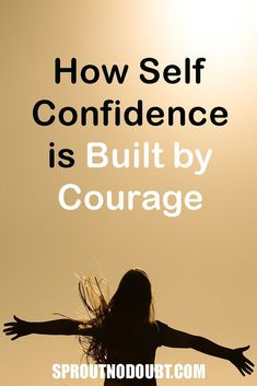 Self confidence is incredibly important in life. Find out how courage & experience builds confidence and specifically self confidence Lack Of Self Confidence, Increase Confidence, Building Self Confidence, Confidence Boosters, Self Confidence Quotes, Self Development, Personal Development, Self Love Affirmations, How To Stop Procrastinating